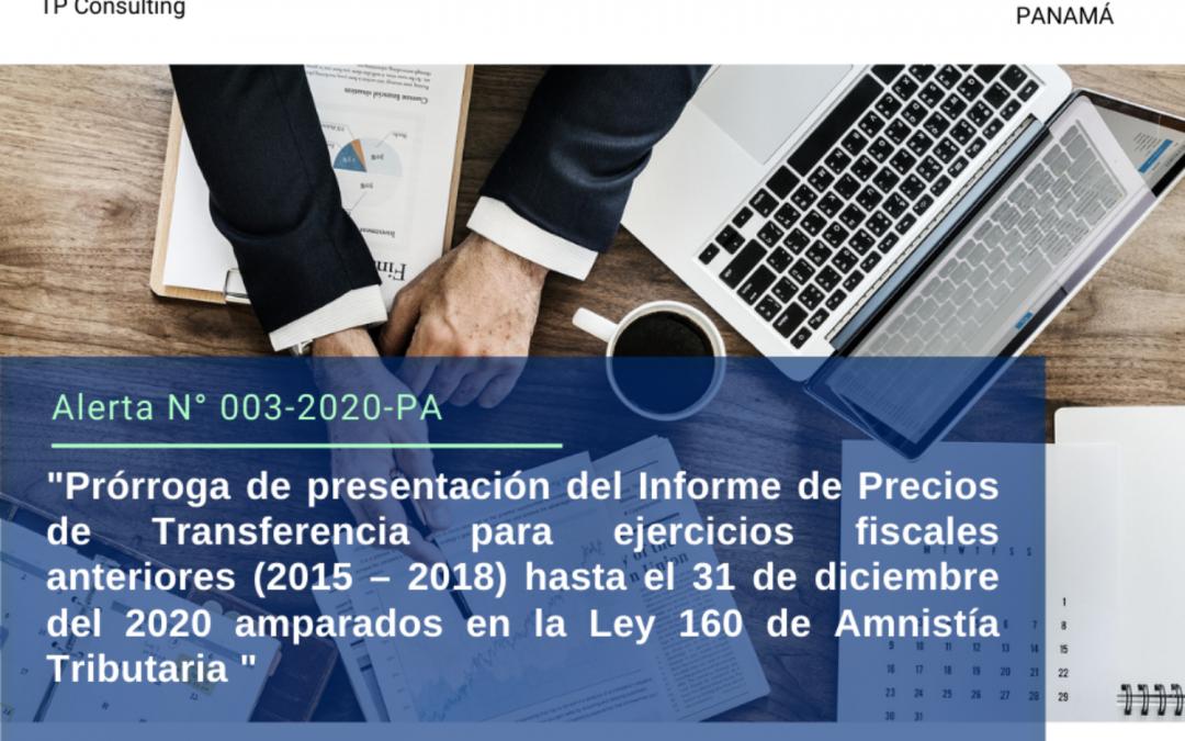Alerta 003-2020-PA | Prórroga de presentación del Informe de Precios de Transferencia para ejercicios fiscales anteriores (2015 – 2018) hasta el 31 de diciembre del 2020 amparados en la Ley 160 de Amnistía Tributaria
