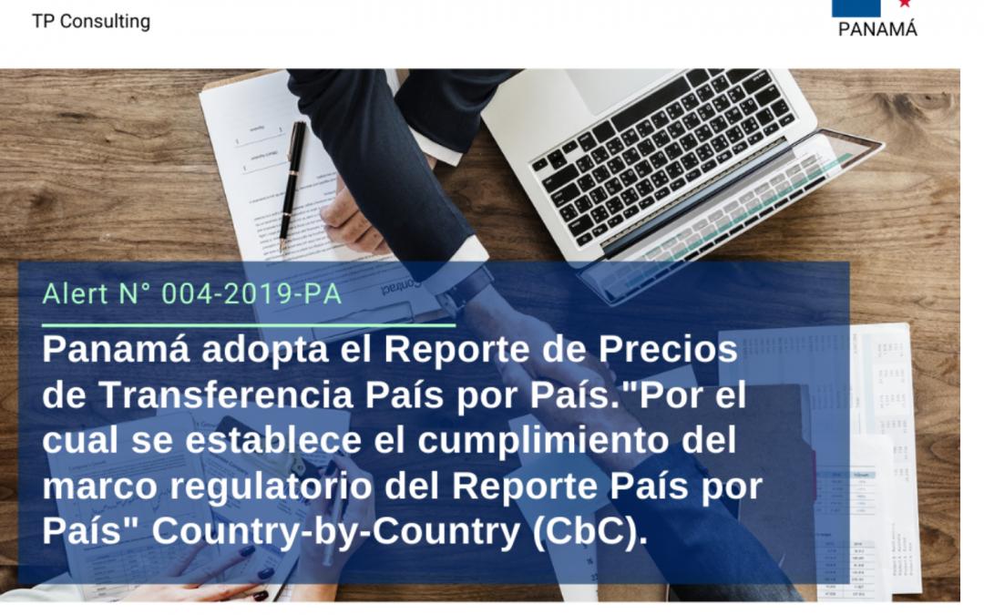 Alerta N° 004-2019-PA | Panamá adopta el Reporte de Precios de Transferencia País por País. Vencimiento el 31 de diciembre del 2019 respecto del ejercicio fiscal 2018