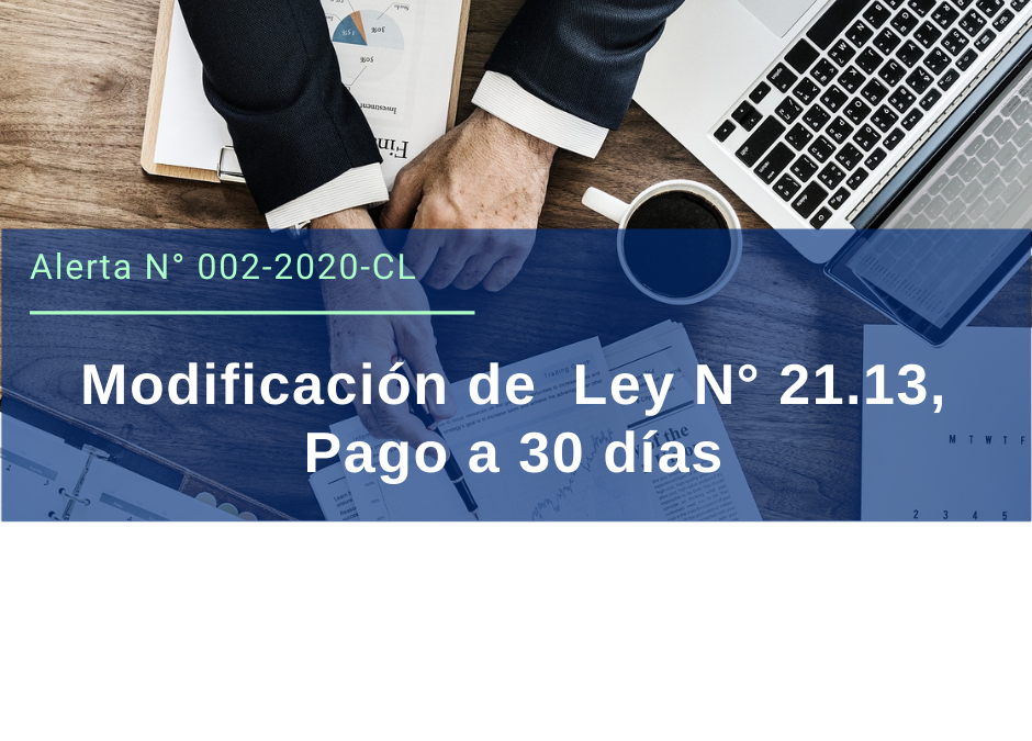 Alerta Legal 002-2020 Chile: Modificación de  Ley N° 21.13, Pago a 30 días.