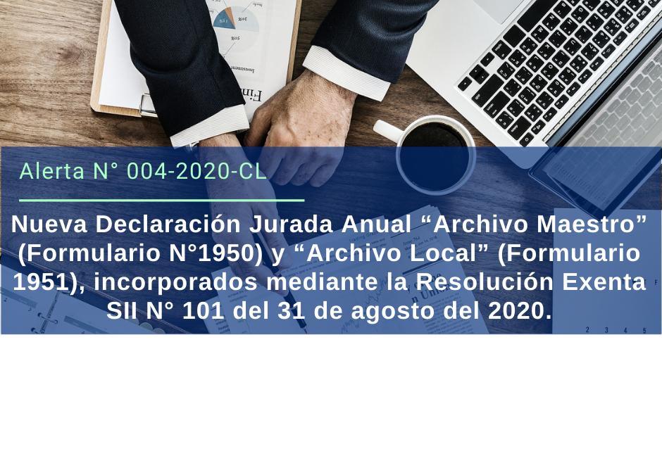 """Alerta Legal 004-2020 Chile: Nueva Declaración Jurada Anual """"Archivo Maestro"""" (Formulario N°1950) y """"Archivo Local"""" (Formulario 1951), incorporados mediante la Resolución Exenta SII N°101 del 31 de agosto del 2020."""