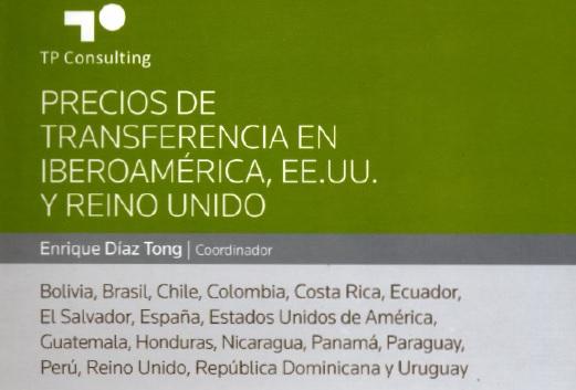 Libro: «PRECIOS DE TRANSFERENCIA EN IBEROAMÉRICA, EE.UU. Y REINO UNIDO»