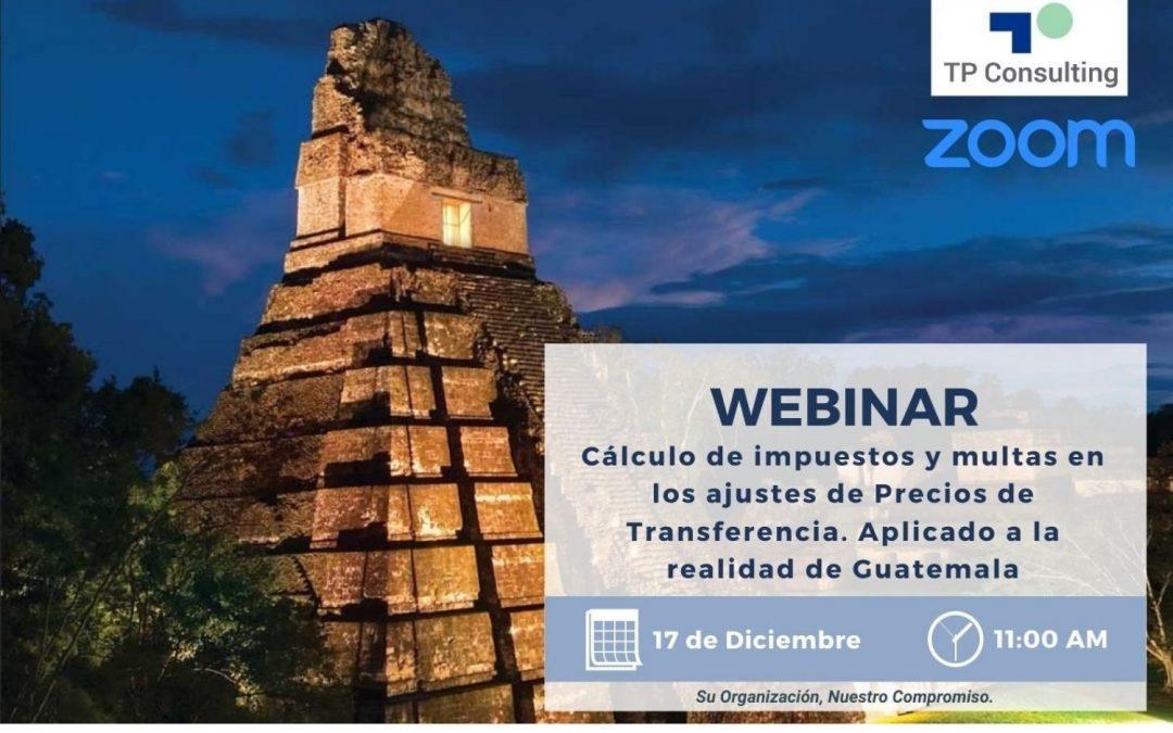 Cálculo de Impuestos y Multas en los Ajustes de Precios de Transferencia. Aplicado a la realidad de Guatemala