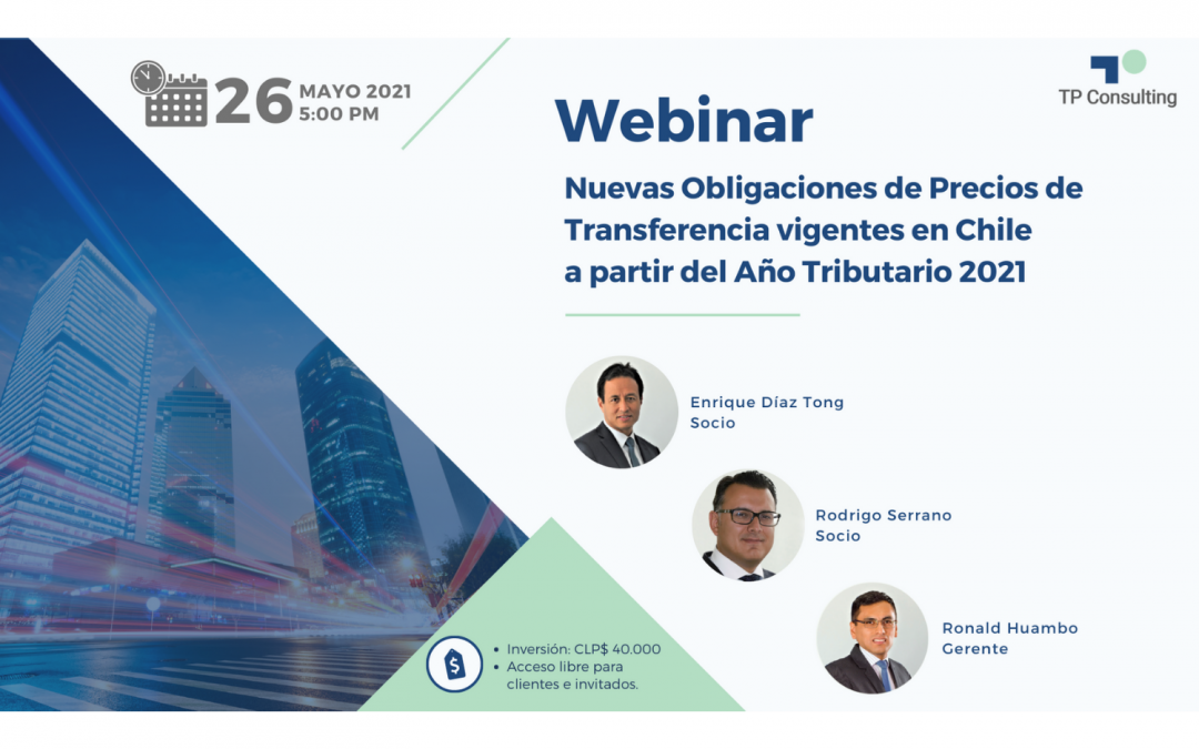 26-May-21 | Webinar Nuevas Obligaciones de Precios de Transferencia vigentes en Chile a partir del Año Tributario 2021
