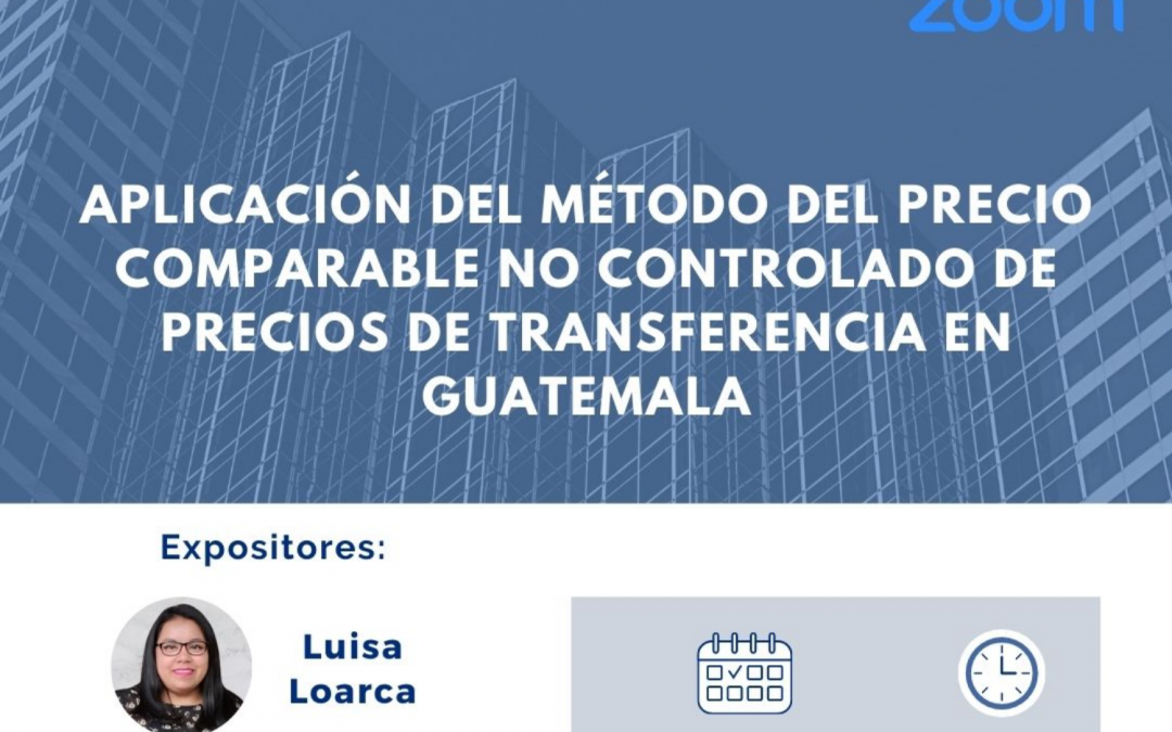 January 26, 2021| Application of the Comparable Uncontrolled Price Method of Transfer Pricing in Guatemala