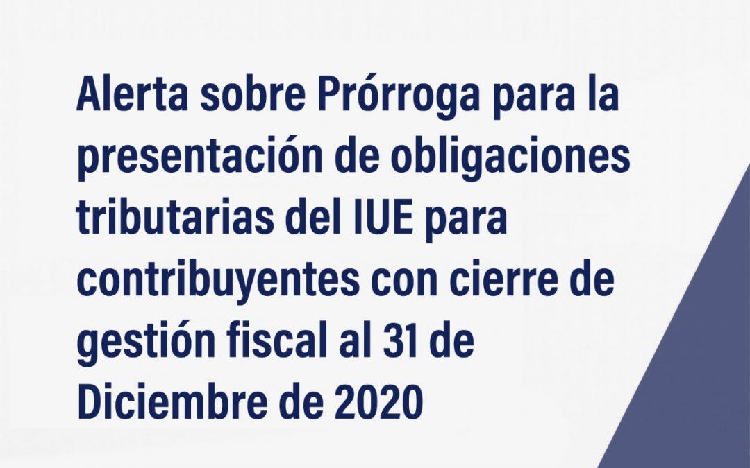 Prórroga para la Presentación de Obligaciones Tributarias del IUE para Contribuyentes con Cierre de Gestión Fiscal al 31 de Diciembre de 2020