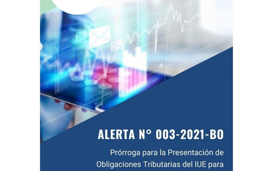 Alerta N° 003-2021-BO | Prórroga para la Presentación de Obligaciones Tributarias del IUE para Contribuyentes con cierre de Gestión Fiscal al 31 de marzo 2021