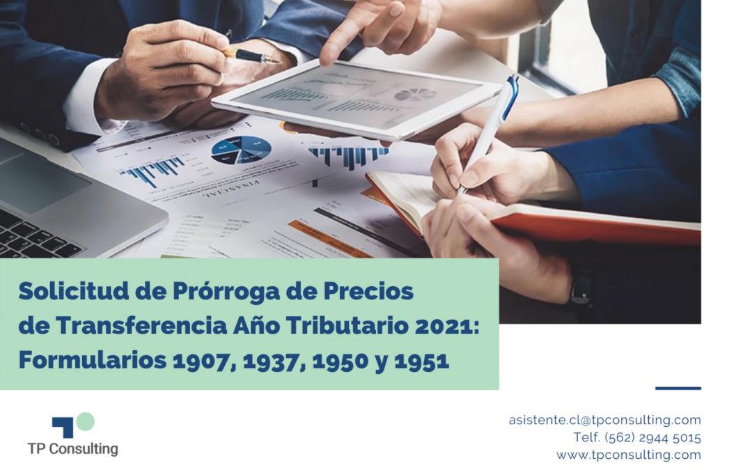 Solicitud de Prórroga de Precios de Transferencia | Año Tributario 2021