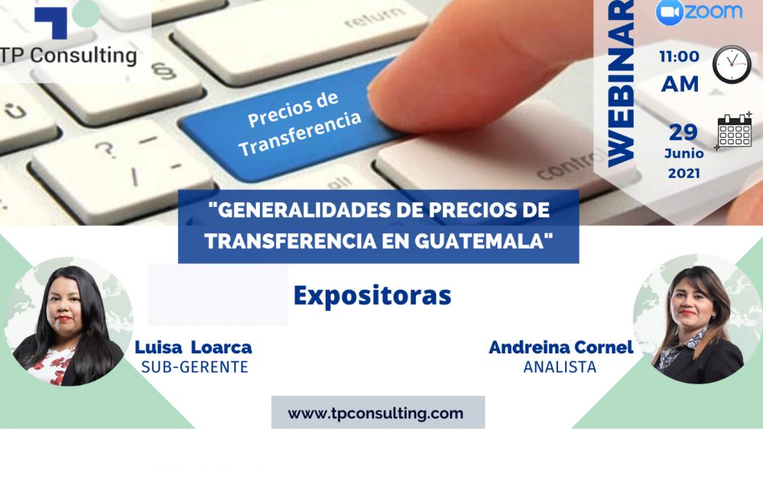 29-Junio-2021|Generalidades de Precios de Transferencia en Guatemala