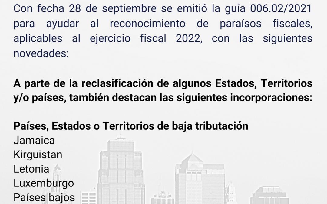 GUÍA DE PAÍSES, ESTADOS O TERRITORIOS CON REGÍMENES FISCALES PREFERENTES 2021 (Aplicable al ejercicio fiscal 2022)